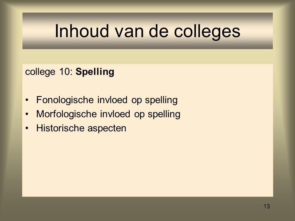 Inhoud van de colleges college 10: Spelling