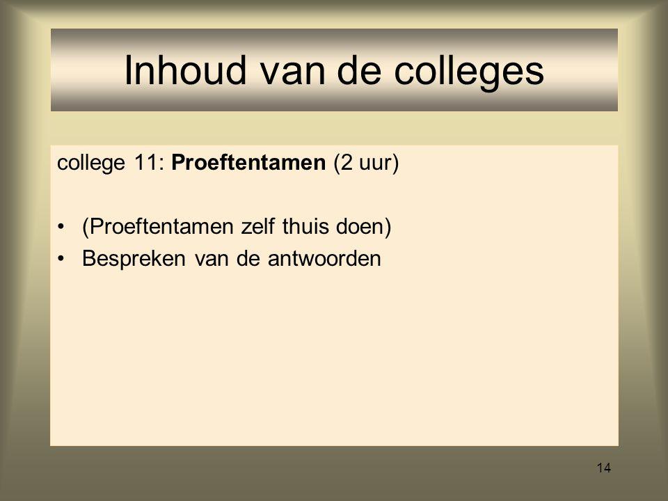Inhoud van de colleges college 11: Proeftentamen (2 uur)