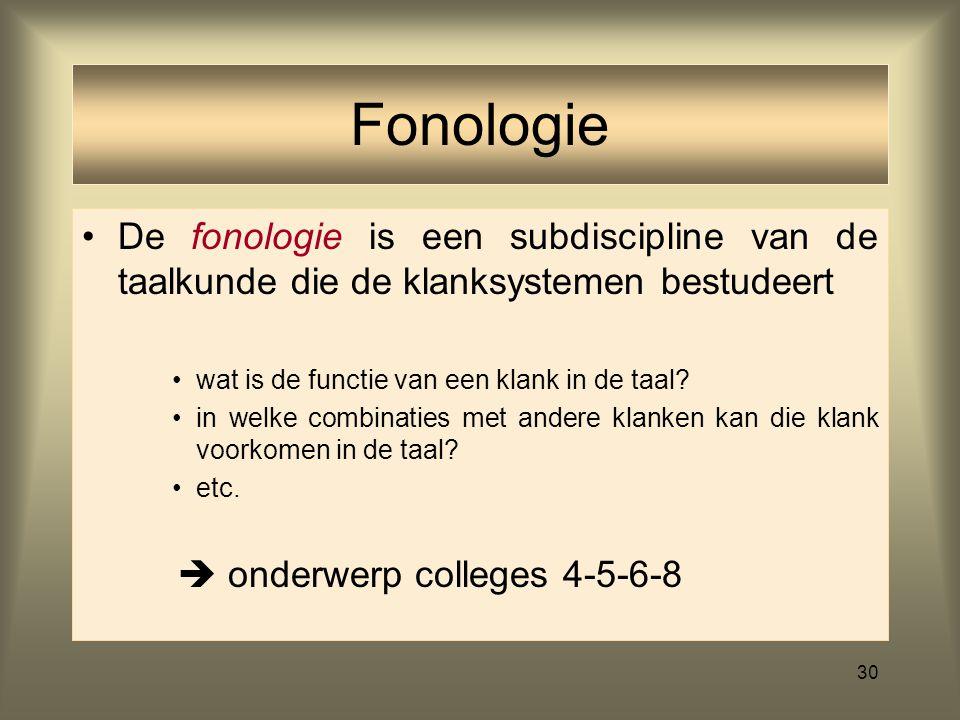 Fonologie De fonologie is een subdiscipline van de taalkunde die de klanksystemen bestudeert. wat is de functie van een klank in de taal