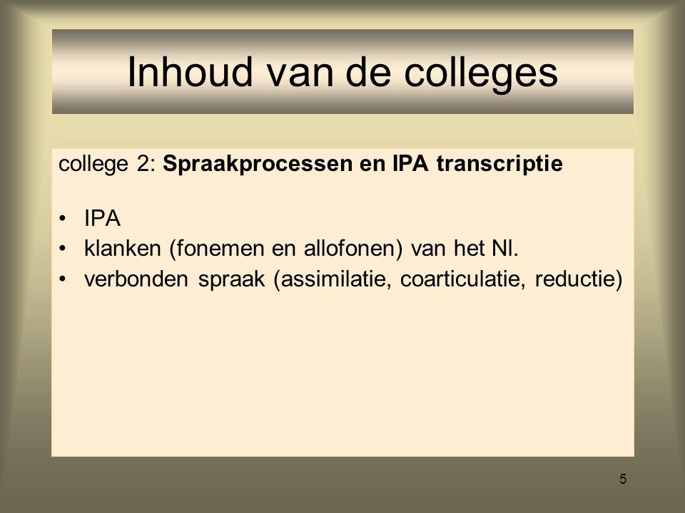 Inhoud van de colleges college 2: Spraakprocessen en IPA transcriptie