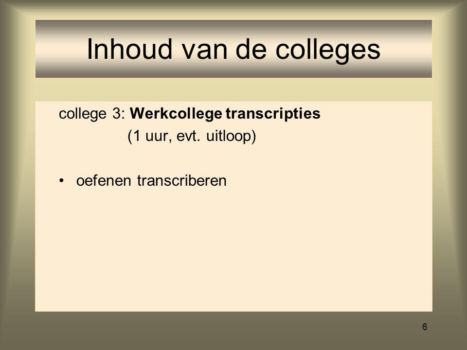Inhoud van de colleges college 3: Werkcollege transcripties