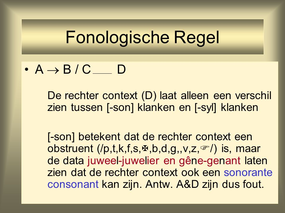 Fonologische Regel A  B / C D