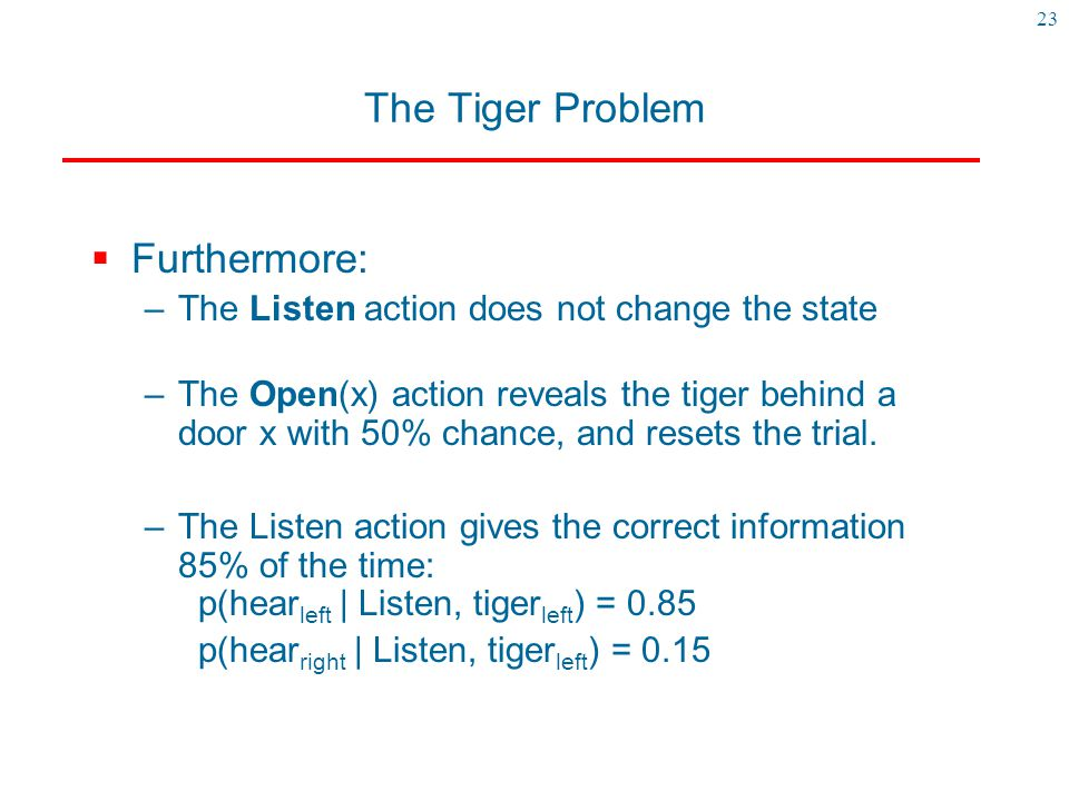 The Tiger Problem Furthermore: