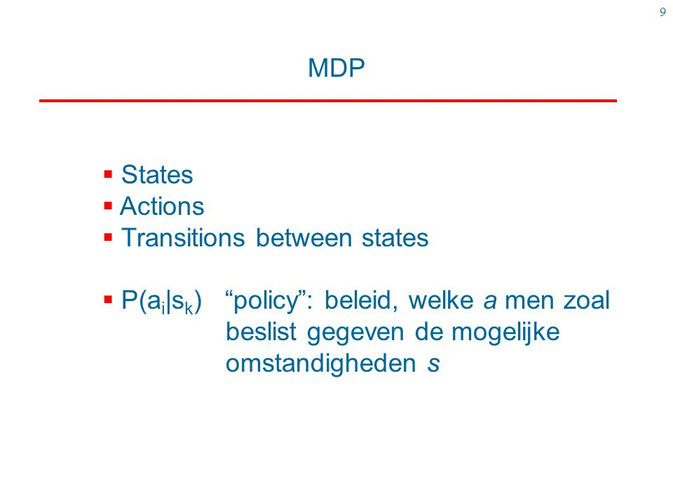 MDP States. Actions. Transitions between states.