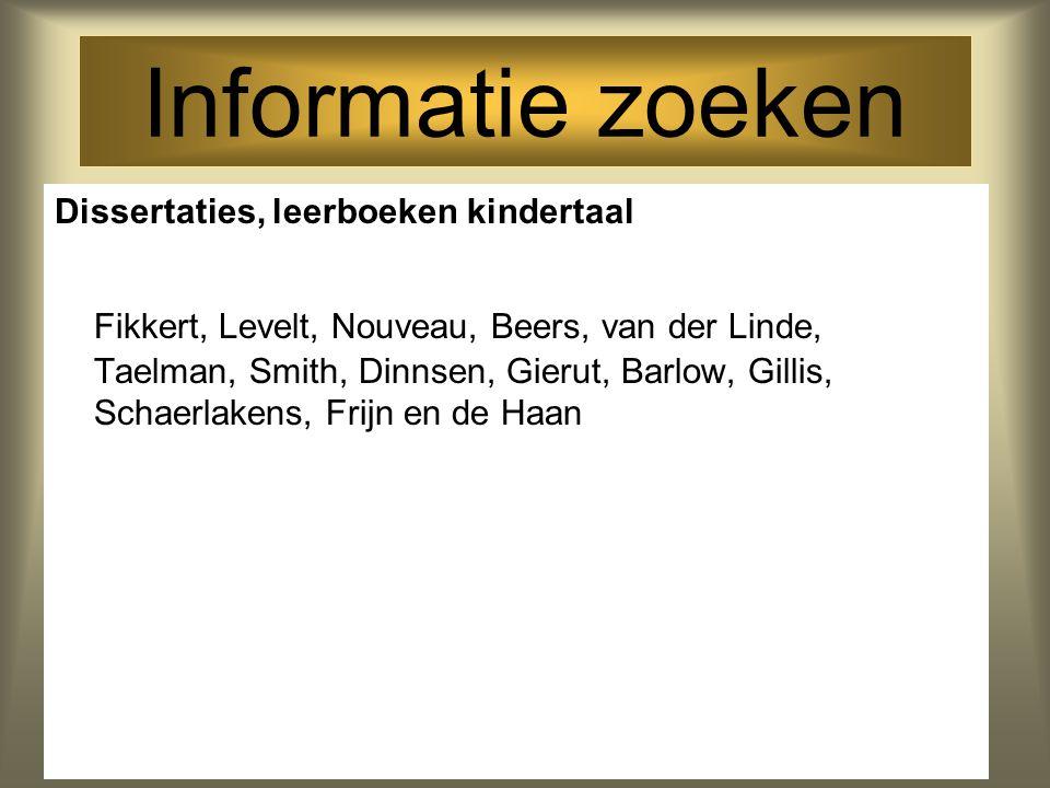 Informatie zoeken Dissertaties, leerboeken kindertaal.