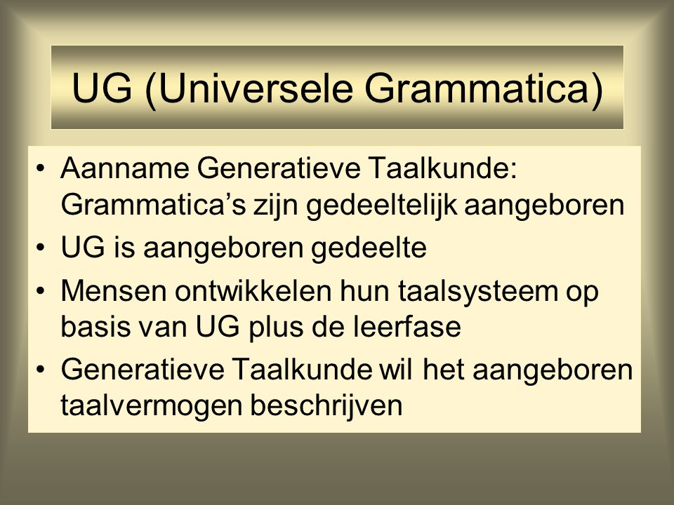 UG (Universele Grammatica)