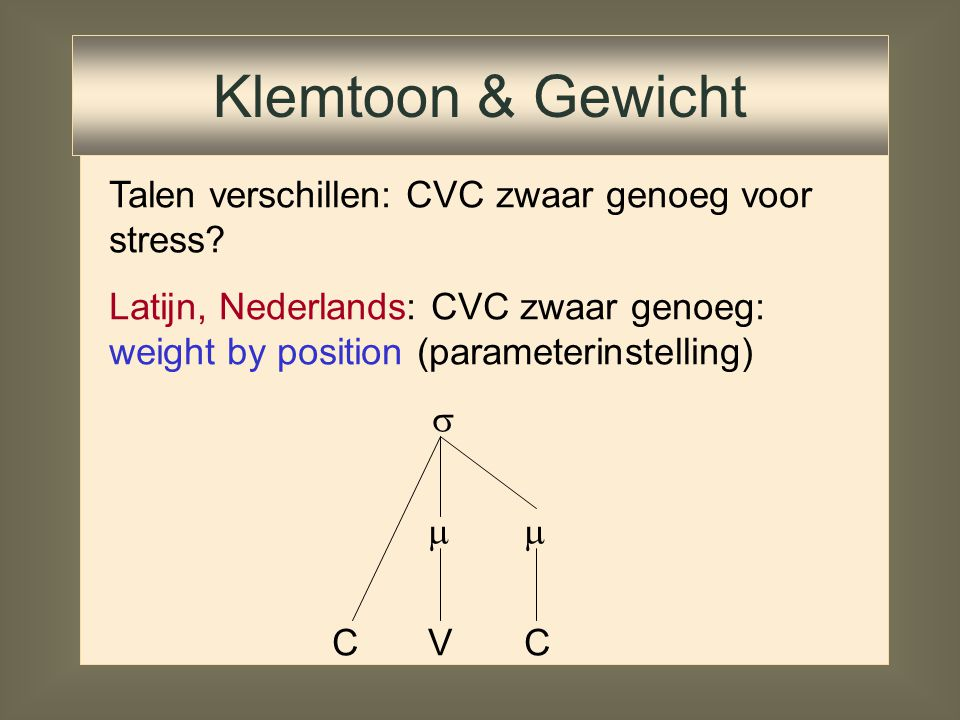 Klemtoon & Gewicht Talen verschillen: CVC zwaar genoeg voor stress
