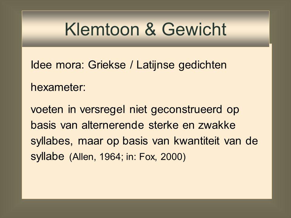 Klemtoon & Gewicht Idee mora: Griekse / Latijnse gedichten hexameter: