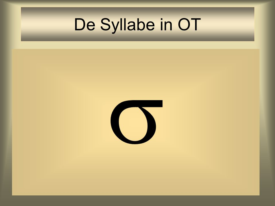 De Syllabe in OT 