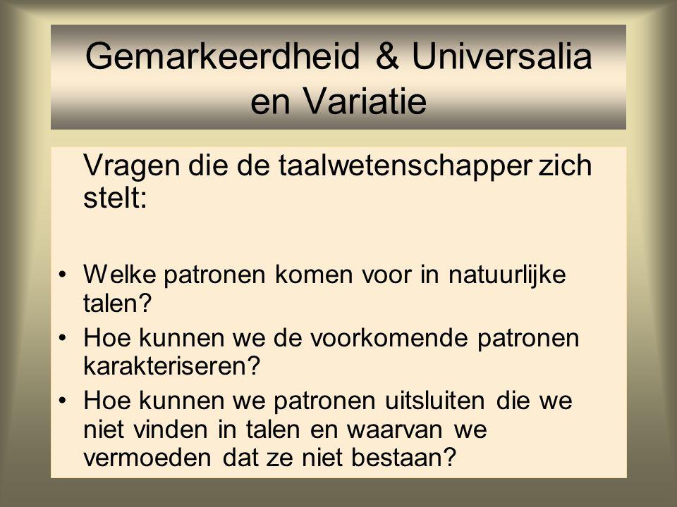 Gemarkeerdheid & Universalia en Variatie