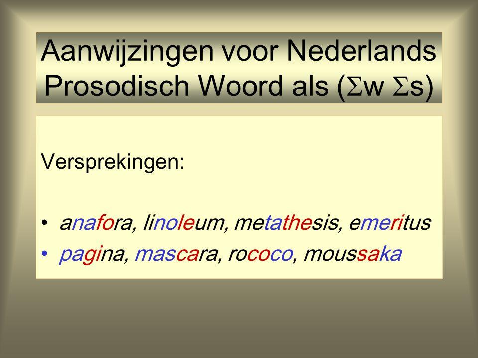 Aanwijzingen voor Nederlands Prosodisch Woord als (w s)