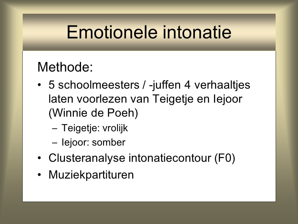 Emotionele intonatie Methode: