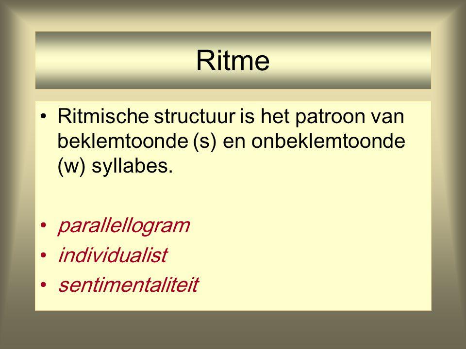 Ritme Ritmische structuur is het patroon van beklemtoonde (s) en onbeklemtoonde (w) syllabes. parallellogram.