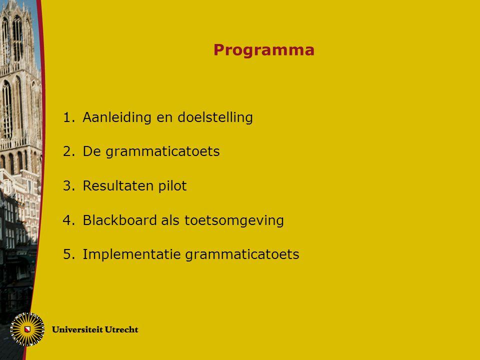 Programma Aanleiding en doelstelling De grammaticatoets