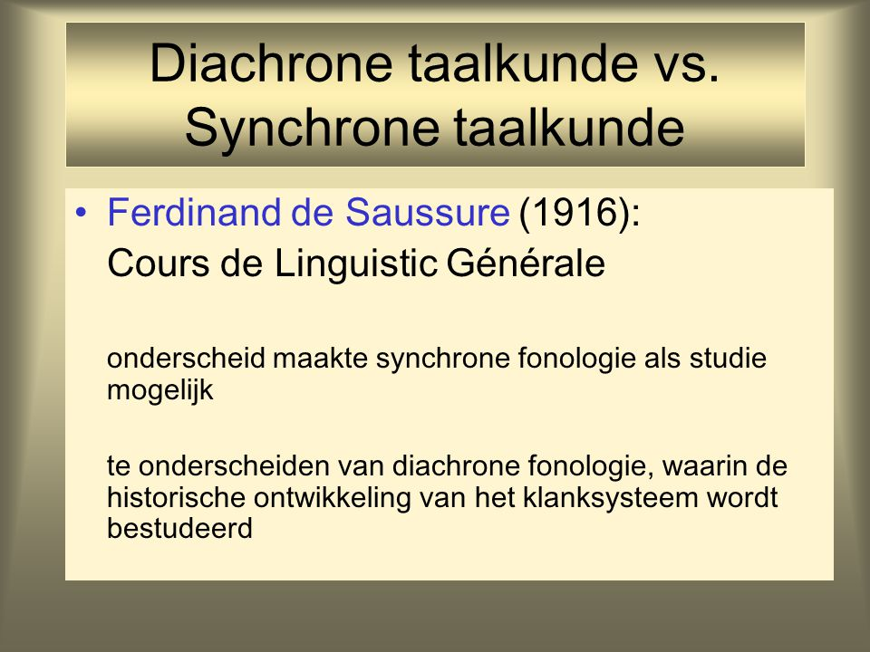 Diachrone taalkunde vs. Synchrone taalkunde