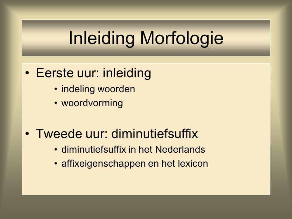 Inleiding Morfologie Eerste uur: inleiding