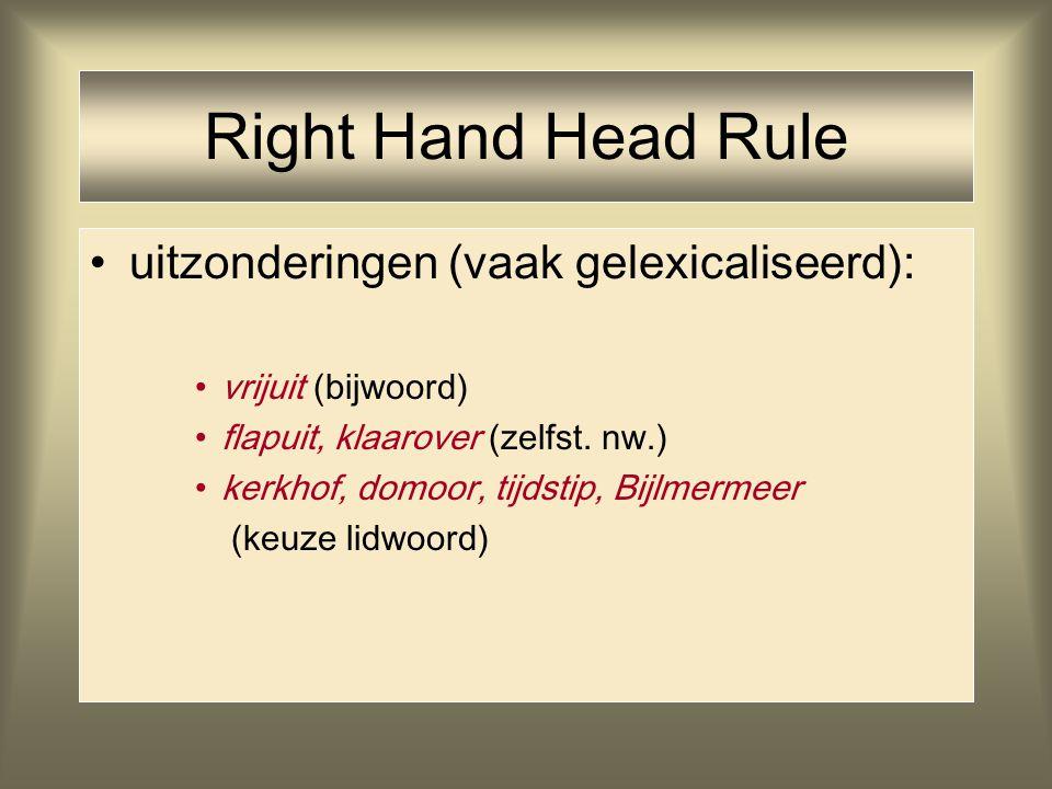 Right Hand Head Rule uitzonderingen (vaak gelexicaliseerd):