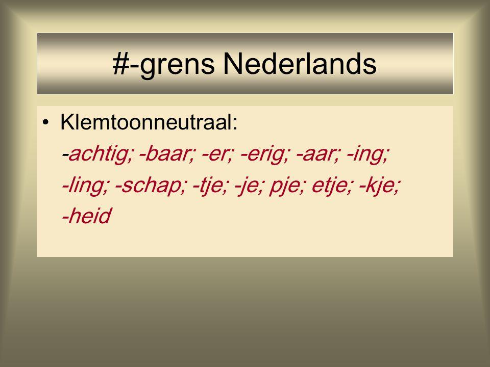 #-grens Nederlands Klemtoonneutraal: