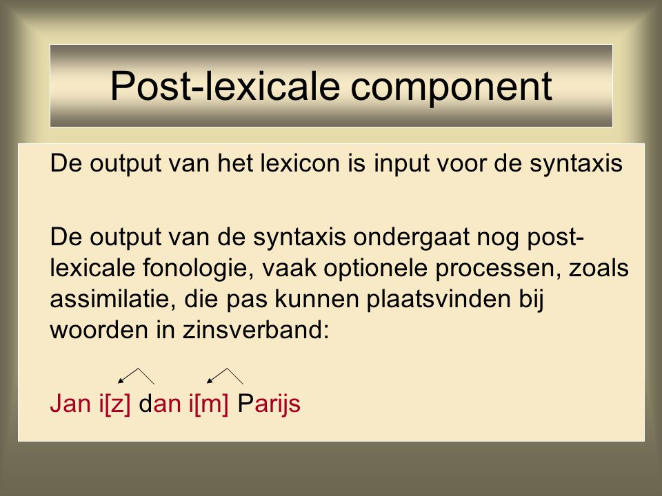 Post-lexicale component