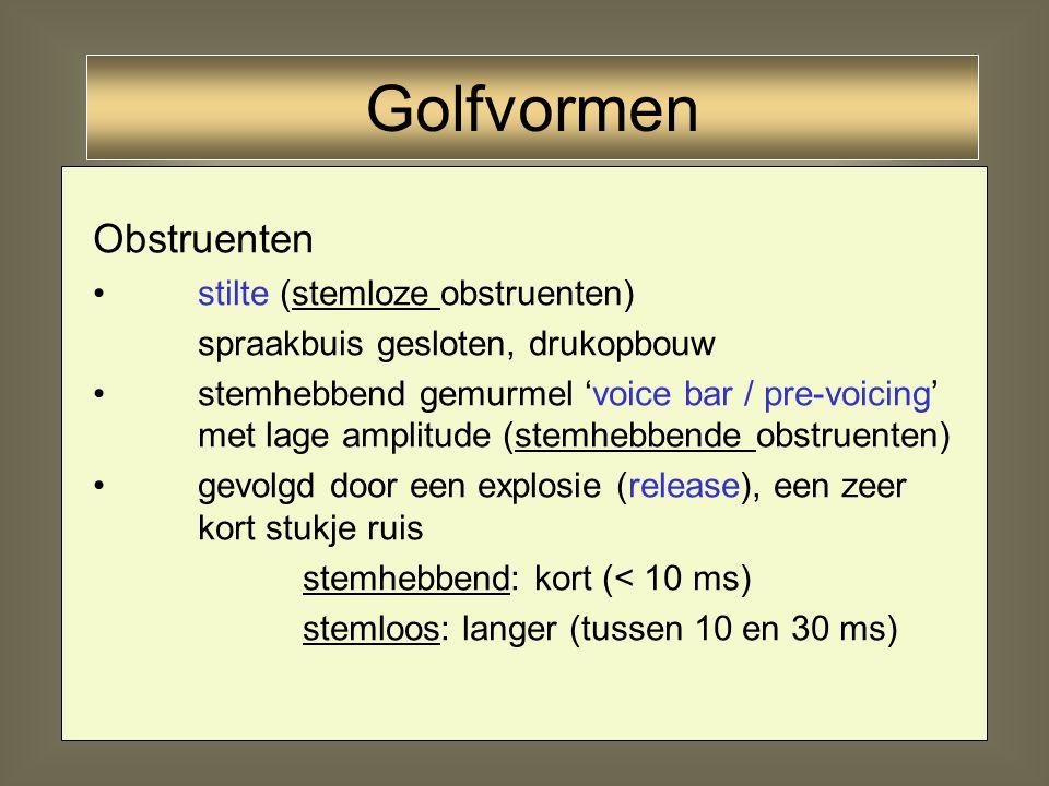 Golfvormen Obstruenten stilte (stemloze obstruenten)