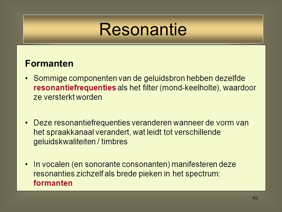 Resonantie Formanten.