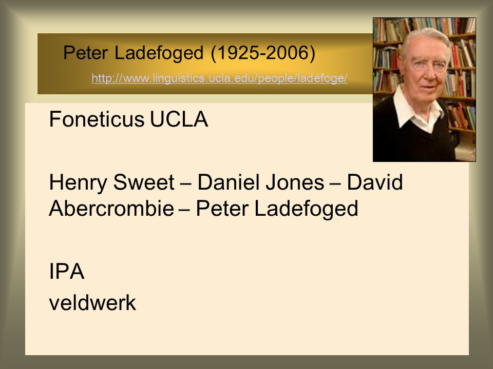 Henry Sweet – Daniel Jones – David Abercrombie – Peter Ladefoged