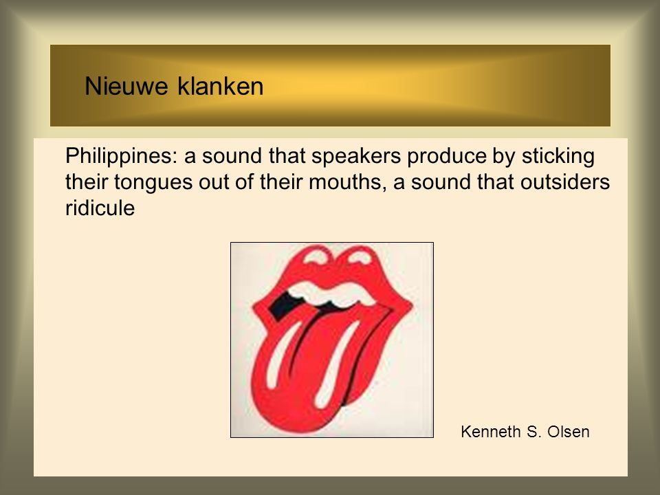 Nieuwe klanken Philippines: a sound that speakers produce by sticking their tongues out of their mouths, a sound that outsiders ridicule.