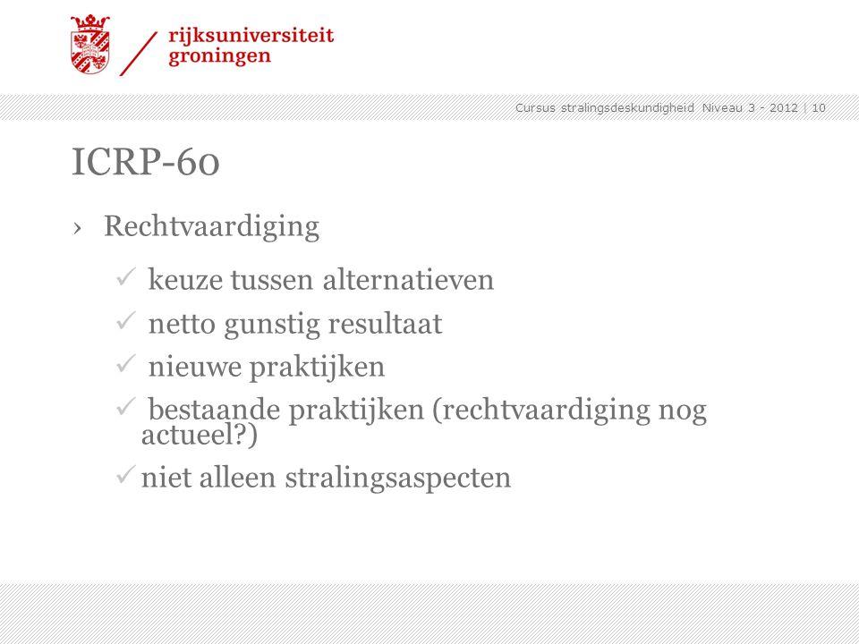 ICRP-60 Rechtvaardiging keuze tussen alternatieven