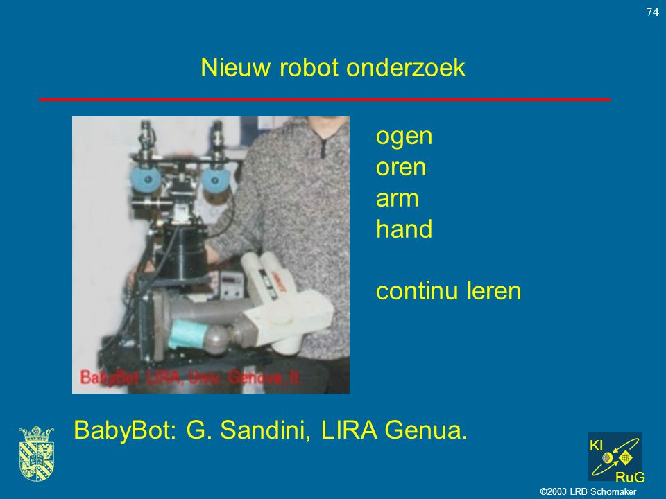 BabyBot: G. Sandini, LIRA Genua.
