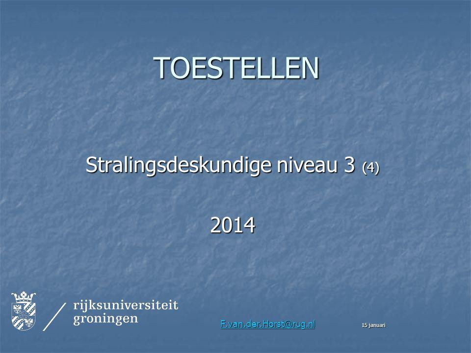 TOESTELLEN Stralingsdeskundige niveau 3 (4) 2014