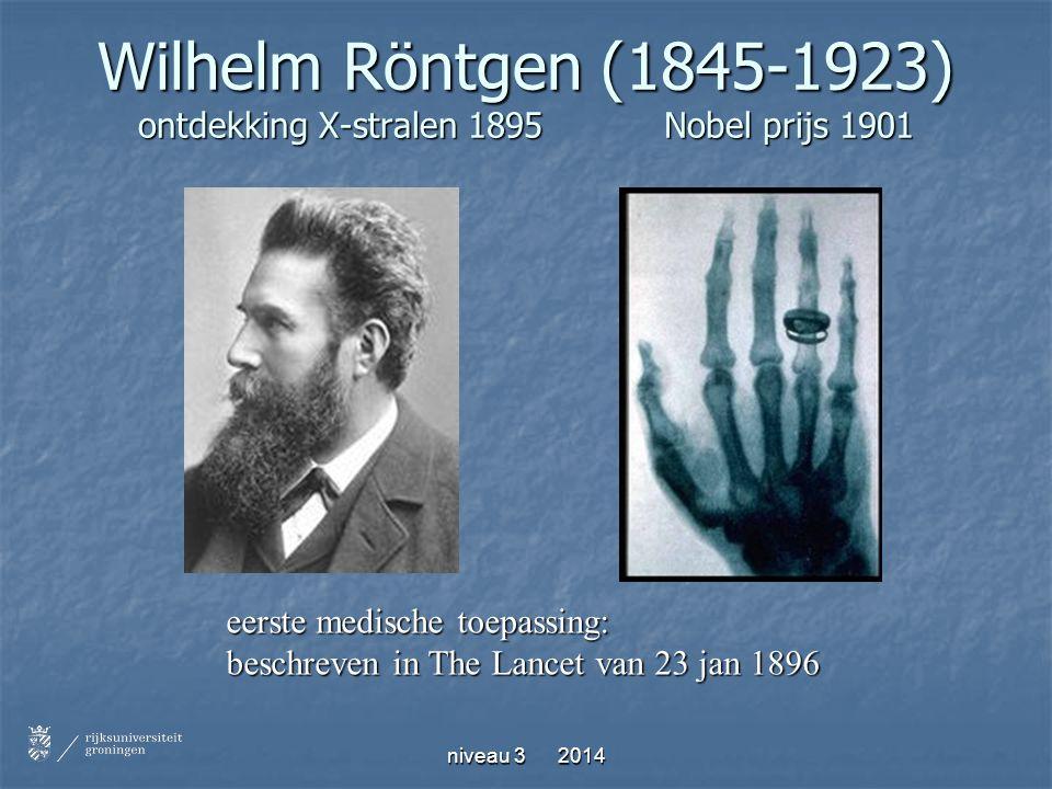 Wilhelm Röntgen (1845-1923) ontdekking X-stralen 1895 Nobel prijs 1901