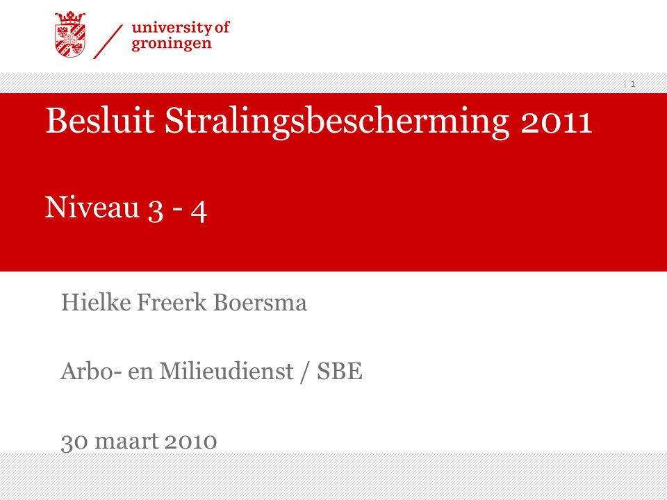 Besluit Stralingsbescherming 2011 Niveau 3 - 4