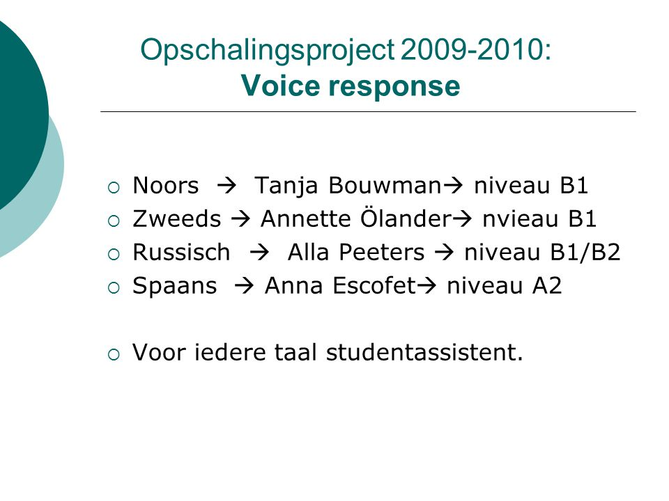 Opschalingsproject 2009-2010: Voice response