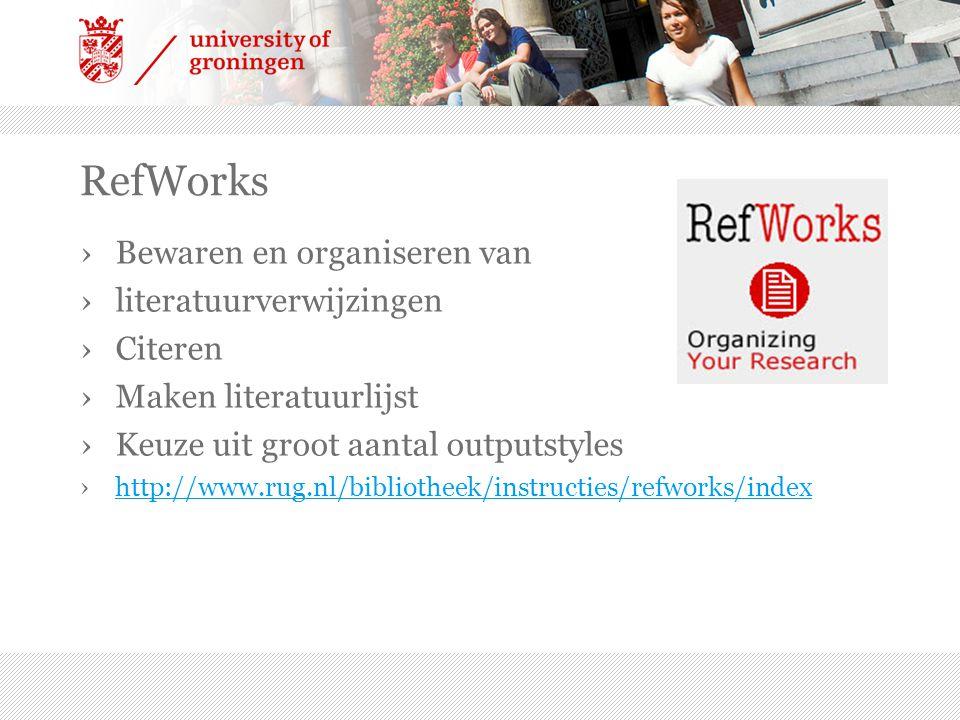 RefWorks Bewaren en organiseren van literatuurverwijzingen Citeren