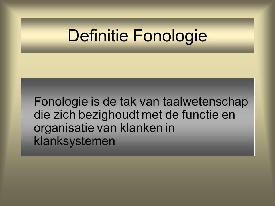 Definitie Fonologie Fonologie is de tak van taalwetenschap die zich bezighoudt met de functie en organisatie van klanken in klanksystemen.