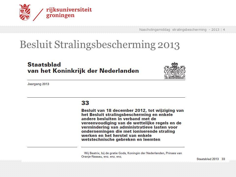 Besluit Stralingsbescherming 2013