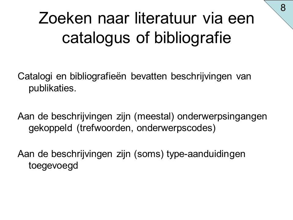 Zoeken naar literatuur via een catalogus of bibliografie