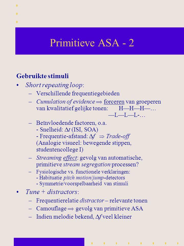 Primitieve ASA - 2 Gebruikte stimuli Short repeating loop: