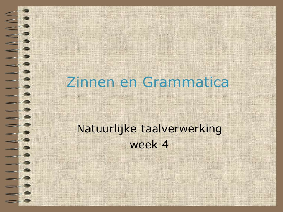 Natuurlijke taalverwerking week 4