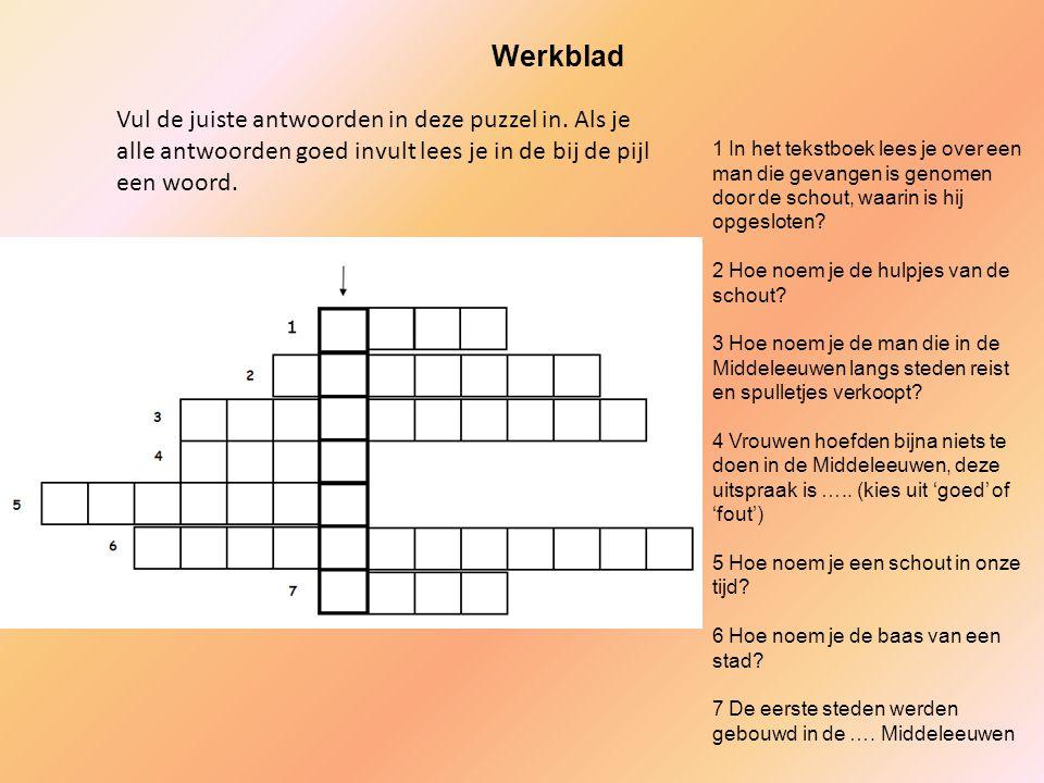 Werkblad Vul de juiste antwoorden in deze puzzel in. Als je alle antwoorden goed invult lees je in de bij de pijl een woord.