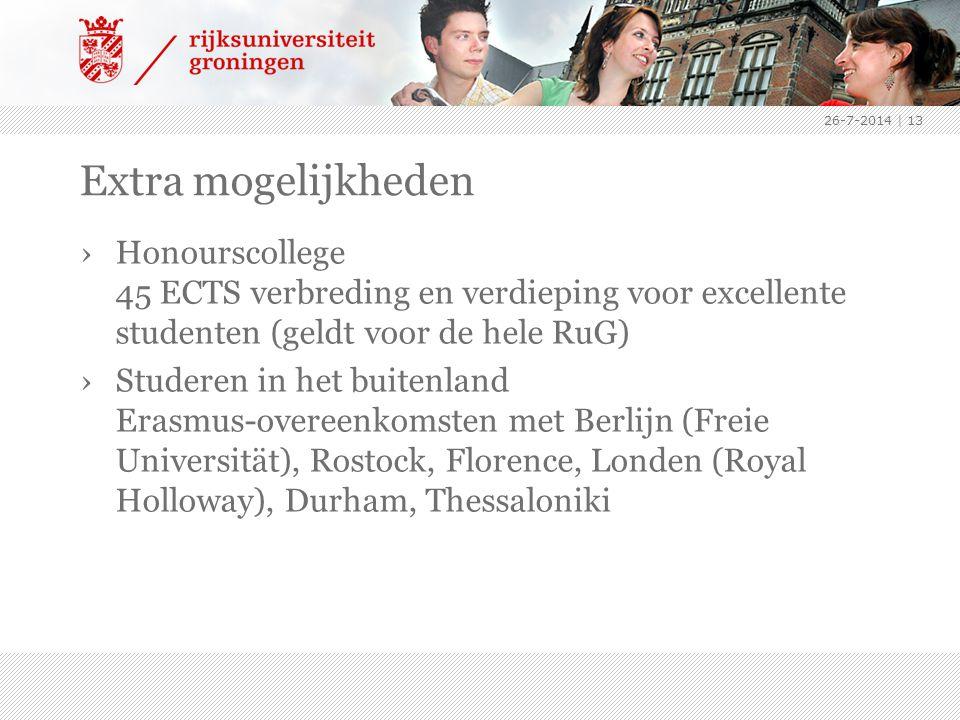 4-4-2017 Extra mogelijkheden. Honourscollege 45 ECTS verbreding en verdieping voor excellente studenten (geldt voor de hele RuG)