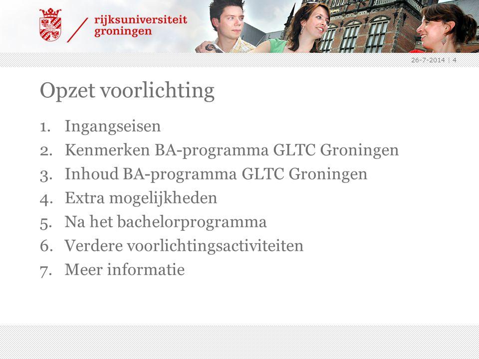Opzet voorlichting Ingangseisen Kenmerken BA-programma GLTC Groningen