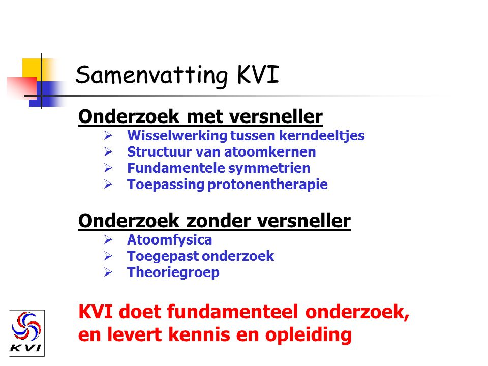 Samenvatting KVI Onderzoek met versneller Onderzoek zonder versneller