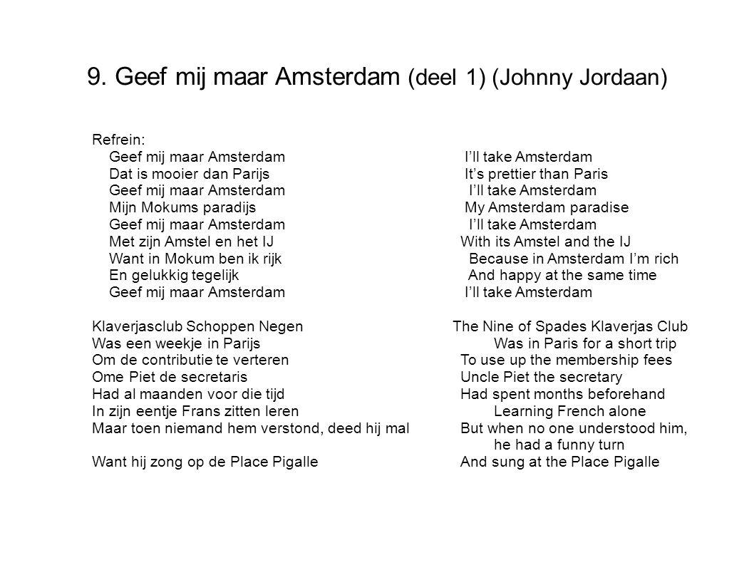 9. Geef mij maar Amsterdam (deel 1) (Johnny Jordaan)