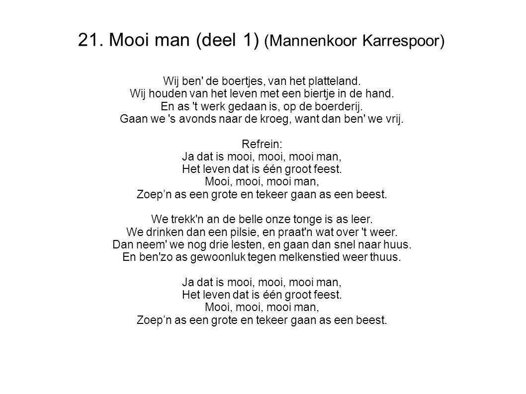 21. Mooi man (deel 1) (Mannenkoor Karrespoor)