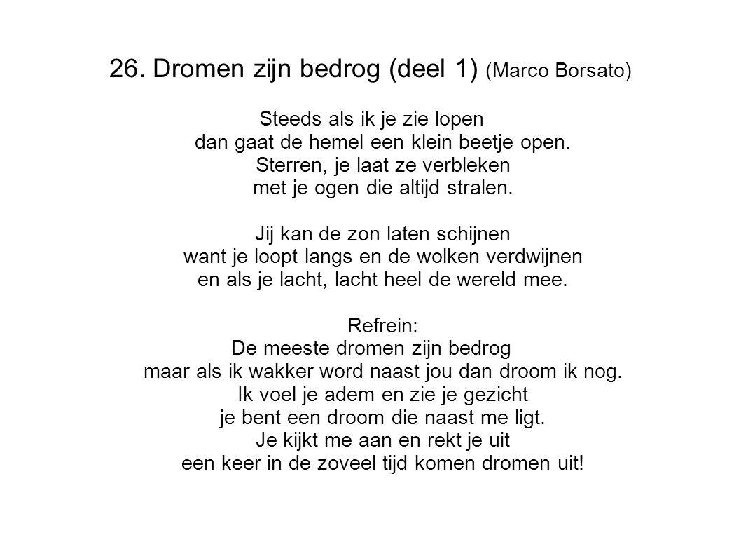 26. Dromen zijn bedrog (deel 1) (Marco Borsato)