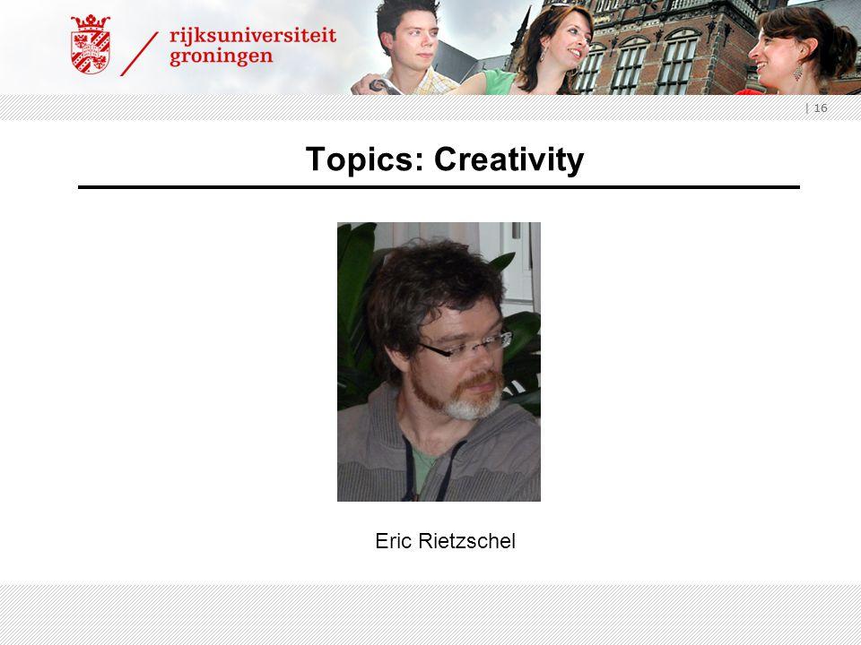 | 16 Topics: Creativity Eric Rietzschel 16