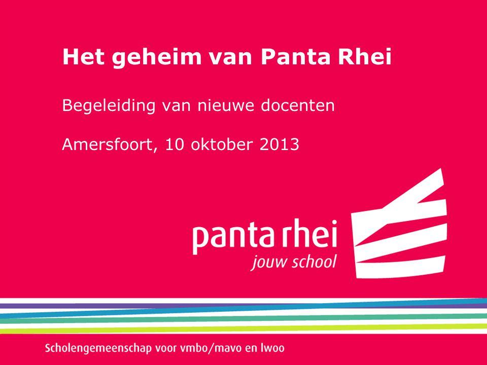 Het geheim van Panta Rhei Begeleiding van nieuwe docenten Amersfoort, 10 oktober 2013
