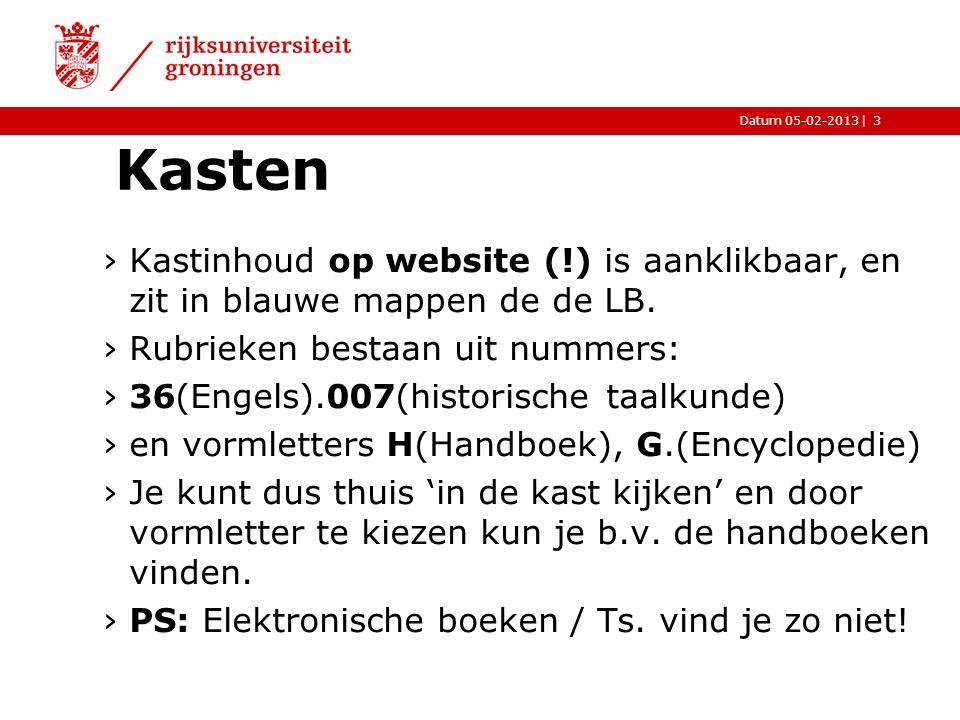 Kasten Kastinhoud op website (!) is aanklikbaar, en zit in blauwe mappen de de LB. Rubrieken bestaan uit nummers: