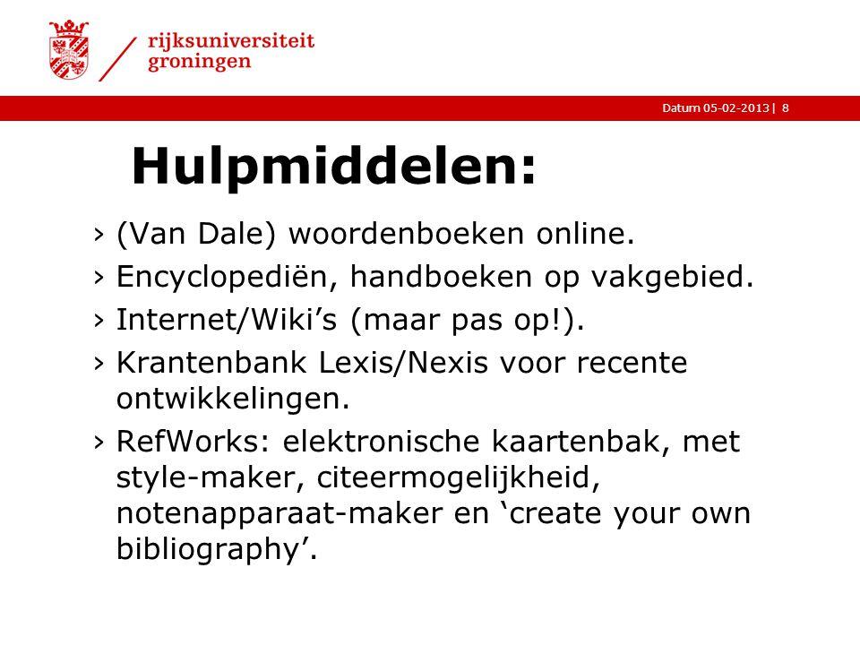 Hulpmiddelen: (Van Dale) woordenboeken online.